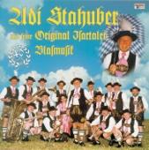 Adi Stahuber Und Seine Original Isartaler Blasmusik