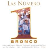 Las Número 1: Bronco