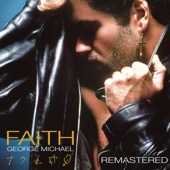 Faith (Remastered) - George Michael Cover Art