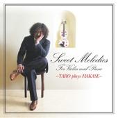 Sweet Melodies ~TARO plays HAKASE~