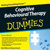 Cognitive Behavioural Therapy For Dummies Audiobook - Rob Willson, Rhena Branch
