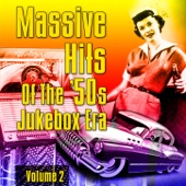 Massive Hits of the '50s Jukebox Era, Volume 2