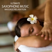 Massage - Ultimate Saxophone Music Massage Relaxation, Relaxing Sax Massage Music