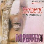 Monkey Pepper Soup - Giringory' James Iroha o.o.n. & The Masquerades