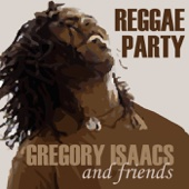 Gregory Isaacs & Friends - Reggae Party