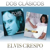 Dos Clásicos: Elvis Crespo