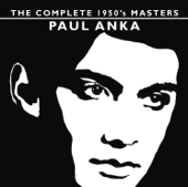 The Complete 1950's Masters Paul Anka
