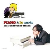 PIANO à la carte feat.Schroeder-Headz - EP