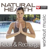 Natural Health - Relax & Recharge: 45 Minute Non-Stop Workout (95 BPM Perfect for Stretching, Pilates, Yoga and Relaxation)