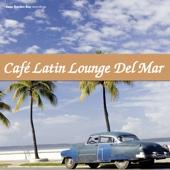 Café Latin Lounge del Mar