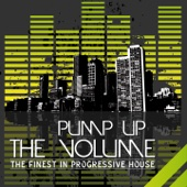 Pump Up the Volume (The Finest in Progressive House)