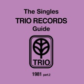 The Singles Trio Records Guide 1981 Part. 2