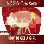 How To Get a Girl (How To Get the Women You Want)