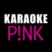 Karaoke: Pink