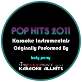 Karaoke Pop Hits 2011 (Originally Performed By Katy Perry) {Karaoke Audio Instrumental}
