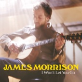 James Morrison - I Won't Let You Go artwork