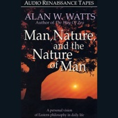Man, Nature, and the Nature of Man - Alan W. Watts Cover Art