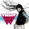 Whip My Hair - Willow