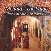 Mehala The Palace~Classical Music of Rajasthan