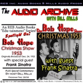 Bill Mills - The Bob Hope Christmas Show, 1953: Comedy and Music with Hope and Sinatra Plus Special Commentary (Unabridged)  artwork