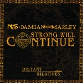 "Strong Will Continue - Nas & Damian ""Jr. Gong"" Marley"