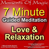 7 Minute Guided Meditation - Love and Relaxation