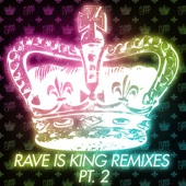 Rave Is King Remixes, Pt. 2 - Single cover art