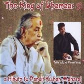 The King of Dhamaar - A Tribute to Pandit Kishan Maharaj by Vineet Vyas