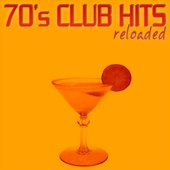 70's Club Hits Reloaded, Vol. 1 (Best of Dance, House & Techno Remixes)