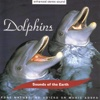 Sounds of the Earth: Dolphins, Sounds of the Earth