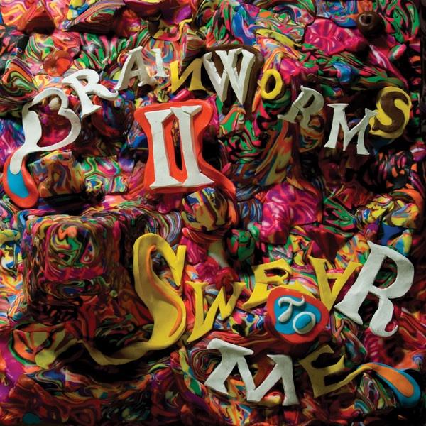 Brainworms - II: Swear to Me