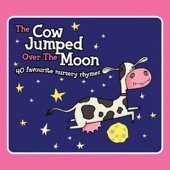 The Cow Jumped Over the Moon (40 Favourite Nursery Rhymes)