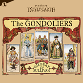 Gilbert and Sullivan: The Gondoliers (Original Cast Recording) [Complete Score Recording of The New D'Oyly Carte Opera Production]