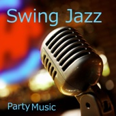 Swing Jazz Party Music - Swing Jazz Music
