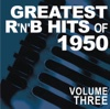Greatest R&B Hits of 1950, Vol. 3