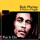 Put It On (Bob Marley & Masters of Reggae)