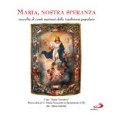 Maria, nostra speranza - Raccolta di canti mariani della tradizione popolare