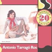 20 Grandes Exitos: Antonio Tarragó Ros