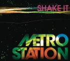 METRO STATION Shake it