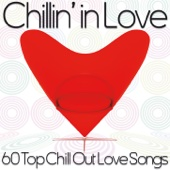 Chillin' in Love (60 Top Chill out love songs) - Various Artists