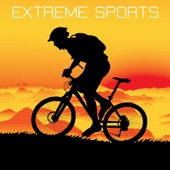 Extreme Sports Music: Music for Extreme Sport and Extreme Workout