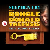 The Dongle of Donald Trefusis, Episode 3 - EP - Stephen Fry