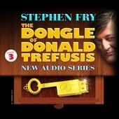 The Dongle of Donald Trefusis, Episode 3 - EP