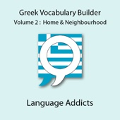 Greek Vocab Builder, Vol. 2: Home & Neighbourhood