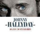 50 ans / 50 Standards - Johnny Hallyday
