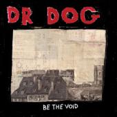 How Long Must I Wait - Dr. Dog