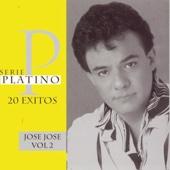 Serie Platino 20 Exitos: José José, Vol. 2