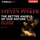 The Better Angels of Our Nature: Why Violence Has Declined (Unabridged) - Steven Pinker Cover Art