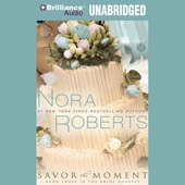 Nora Roberts - Savor the Moment: The Bride Quartet, Book 3 (Unabridged)  artwork
