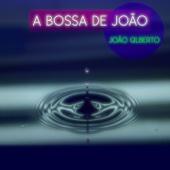 A Bossa de João